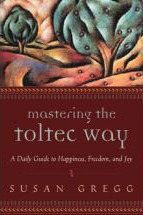 Toltec wisdom book: leading you to permanent, conscious awakening.