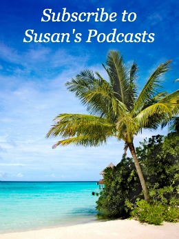 Subscribe to Susan's Podcast